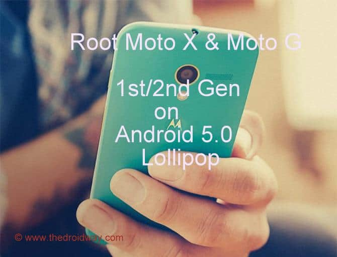 root moto x moto g 1st/2nd gen android lollipop