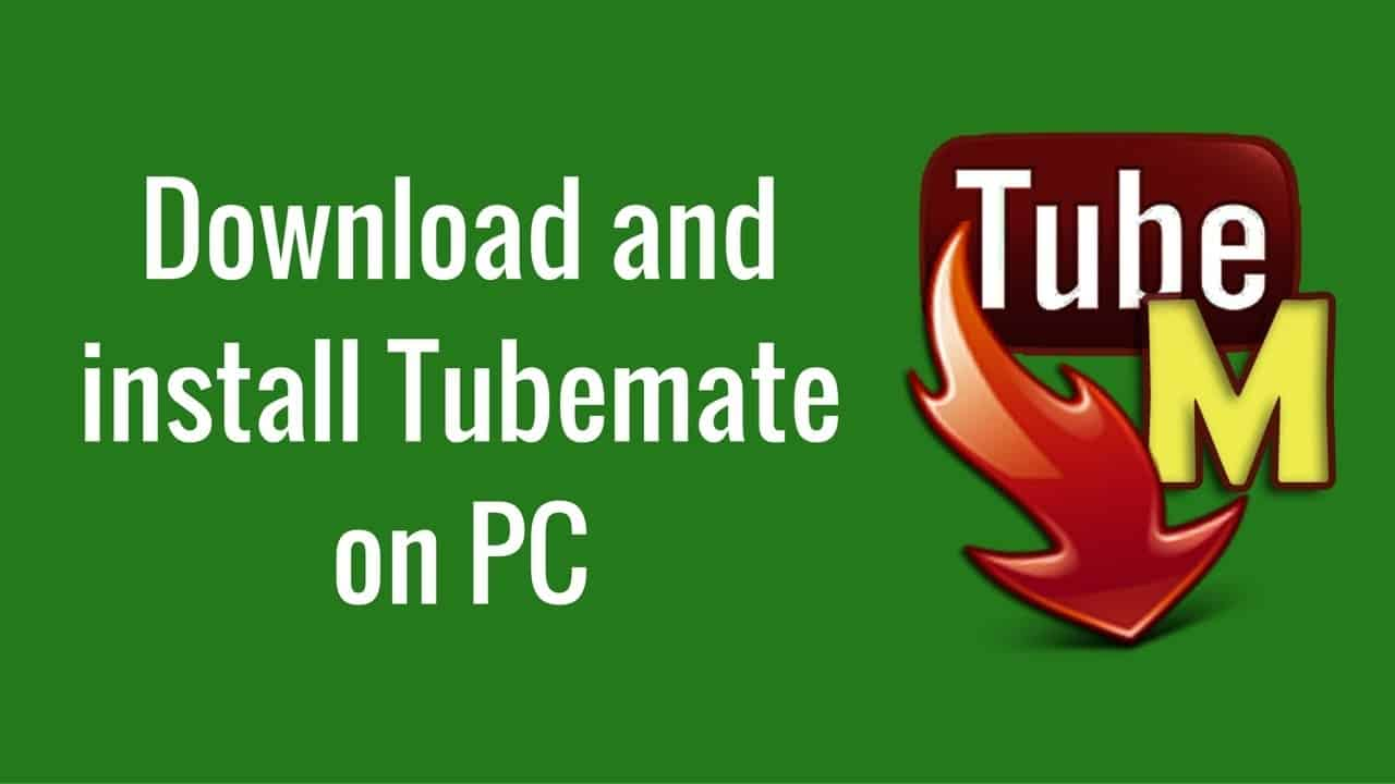 tubemate for laptop windows 7